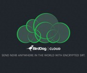 BirdDog Releases BirdDog Cloud an NDI Delivery Platform for Sending Encrypted Video over Public Internet with SRT