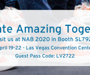 EditShare NAB 2020 Highlights Collaboration and Community to Create Amazing Together