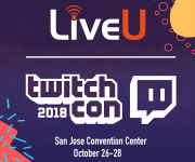 Hundreds of Content Creators to Live Stream from TwitchCon 2018 using LiveU Technology