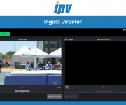 IPV and rsquo;s new Curator Ingest Director lets content producers take better control of live media
