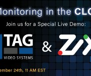 Join TAG and Zixi as They Simplify Monitoring and amp; Delivery Over IP in a Webinar on September 24