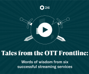 New 24i Whitepaper Tales from the OTT frontline Sees Streaming Providers Share the Secrets of their OTT Success and nbsp;