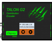 Osprey Video Announces Talon G2 Encoder for One-Touch HD Streaming to Up to Three Destinations Simultaneously