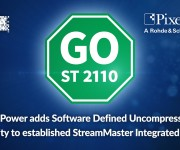 Pixel Power adds Software Defined Uncompressed IP Capability to established StreamMaster Integrated Playout