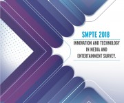 SMPTE Unveils Results of 2018 Innovation and Technology in Media and Entertainment Survey