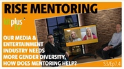 RISE mentoring program and the importance of gender diversity in our media & entertainment industry